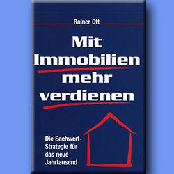 Mit Immobilien mehr verdienen. Fachbuch Immobilienbranche Rainer Ott
