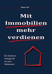 Mit Immobilien mehr verdienen - Die Sachwertstrategie für das neue Jahrtausend. Immobilien-Buch von Rainer Ott Immobilienbranche